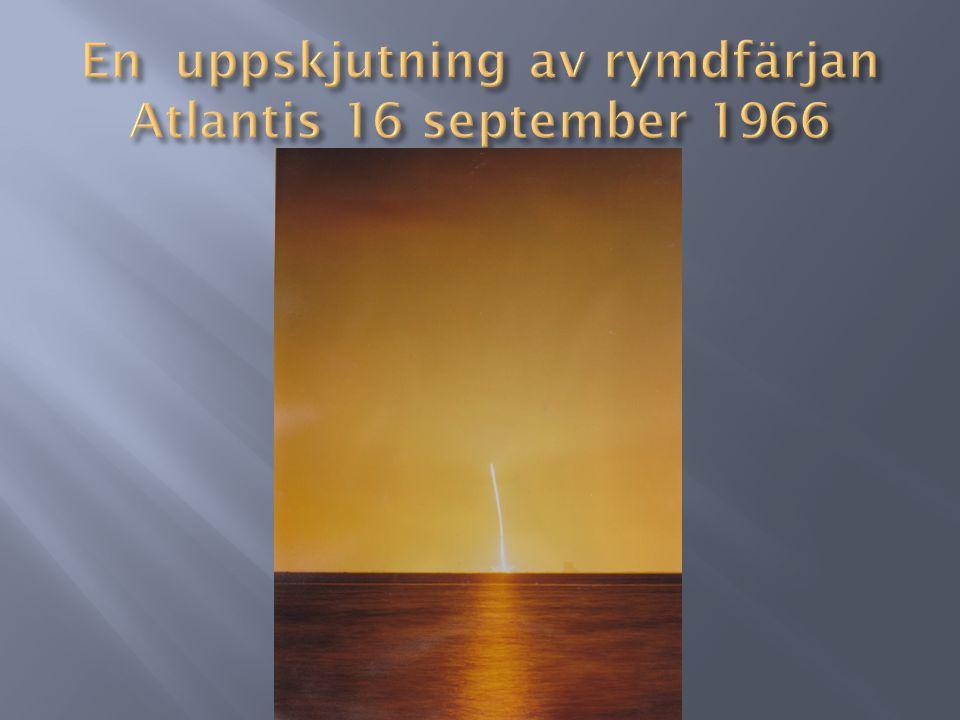 En uppskjutning av rymdfärjan Atlantis 16 september 1966