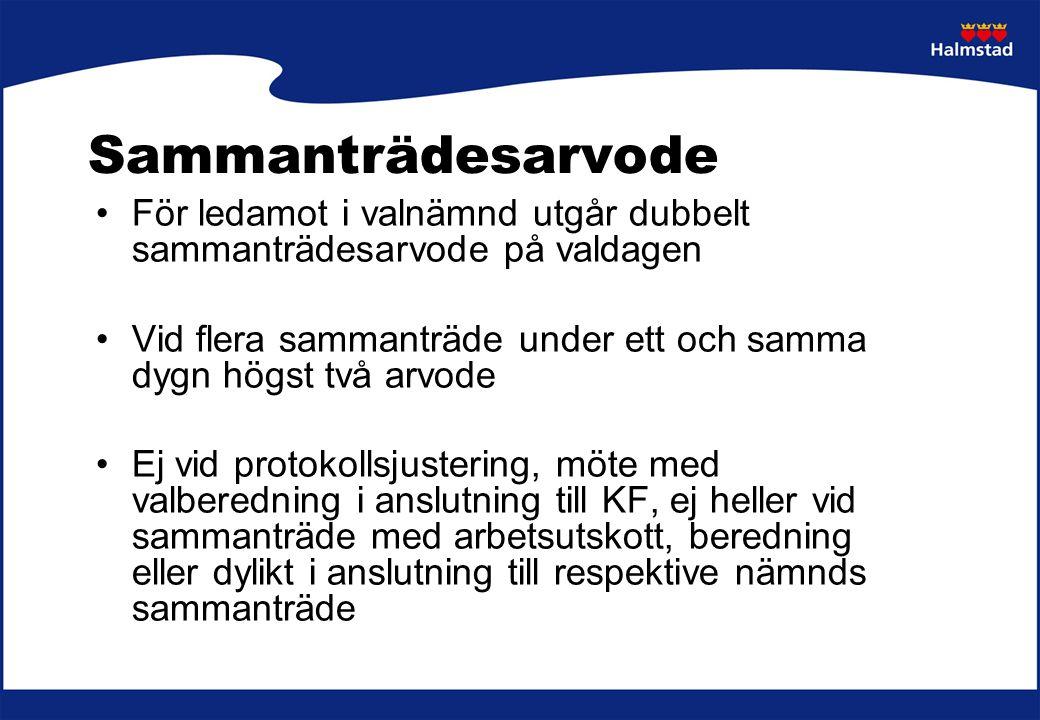 Sammanträdesarvode För ledamot i valnämnd utgår dubbelt sammanträdesarvode på valdagen.