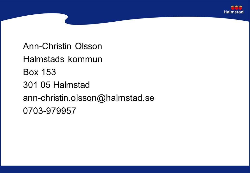 Ann-Christin Olsson Halmstads kommun Box 153 301 05 Halmstad