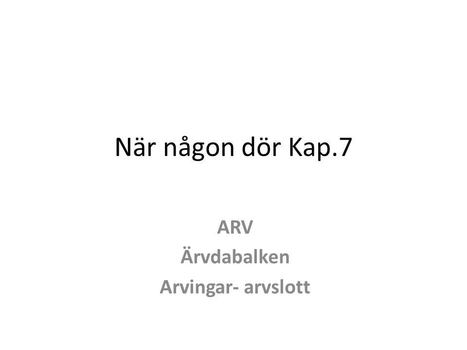 ARV Ärvdabalken Arvingar- arvslott