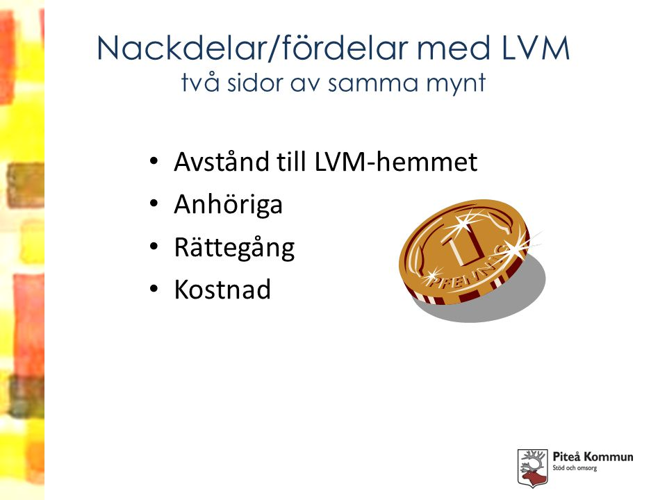 Nackdelar/fördelar med LVM två sidor av samma mynt