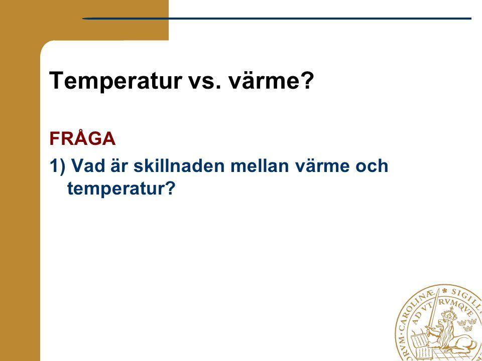 Temperatur vs. värme FRÅGA
