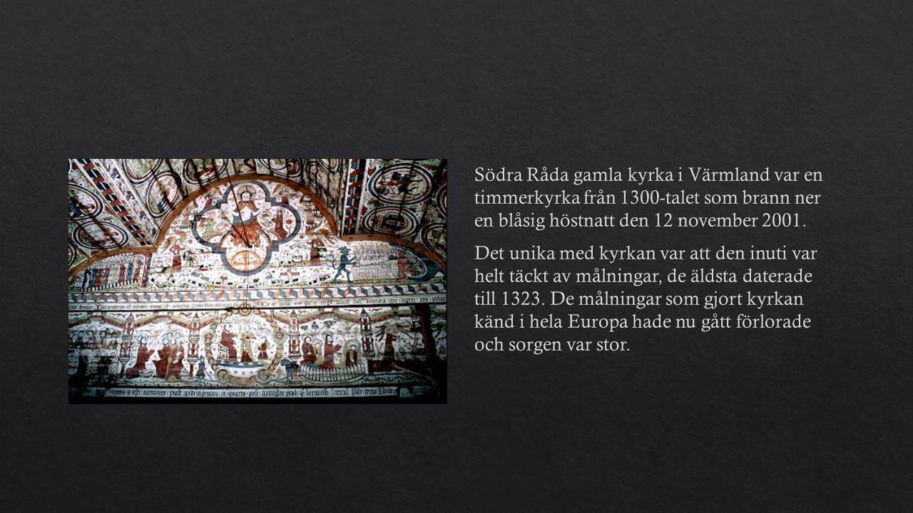 Södra Råda gamla kyrka i Värmland var en timmerkyrka från 1300-talet som brann ner en blåsig höstnatt den 12 november 2001.