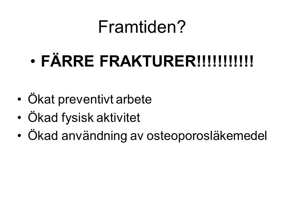 Framtiden FÄRRE FRAKTURER!!!!!!!!!!! Ökat preventivt arbete