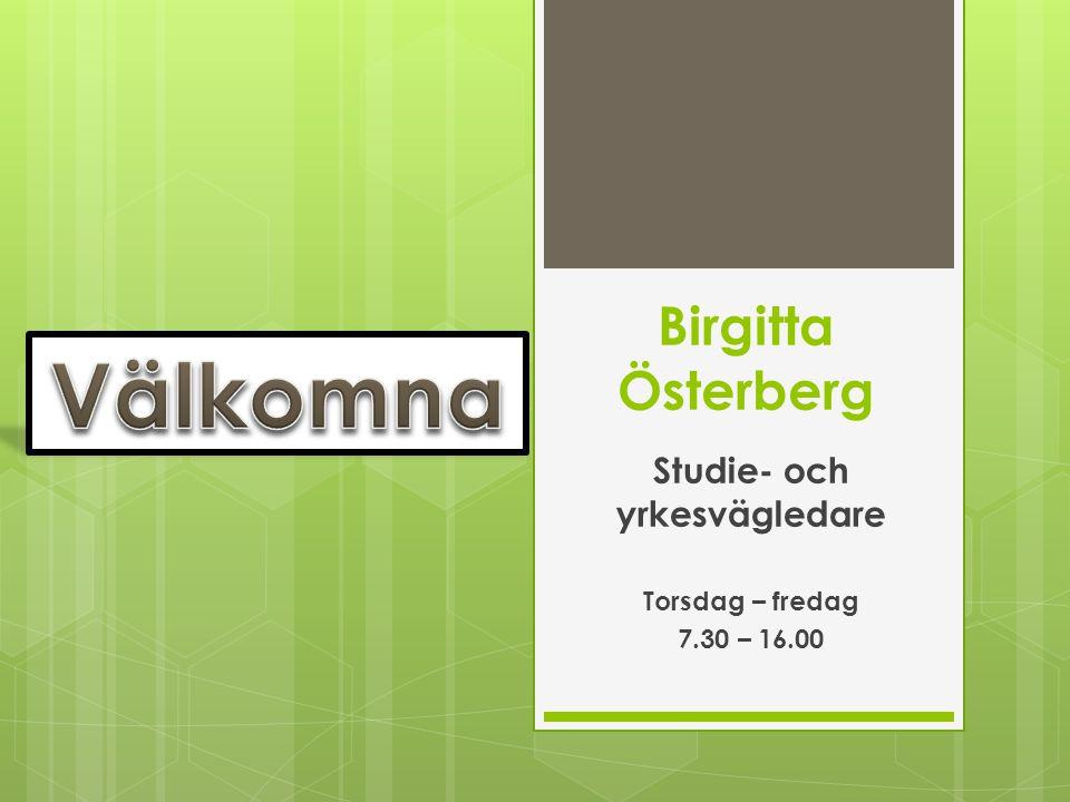 Studie- och yrkesvägledare Torsdag – fredag 7.30 – 16.00