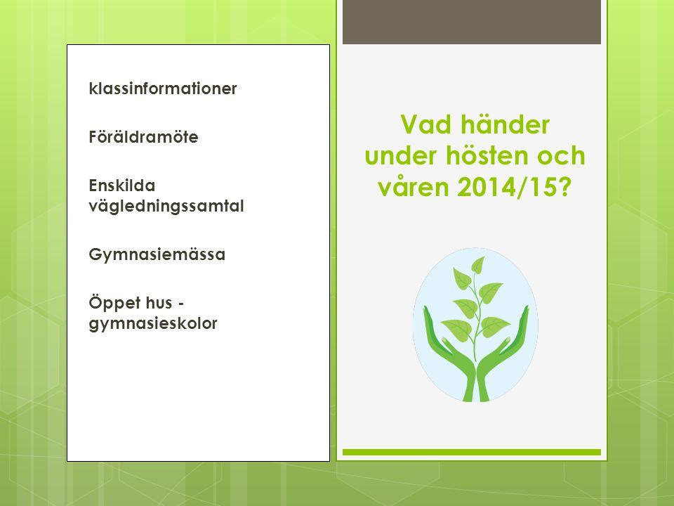 Vad händer under hösten och våren 2014/15