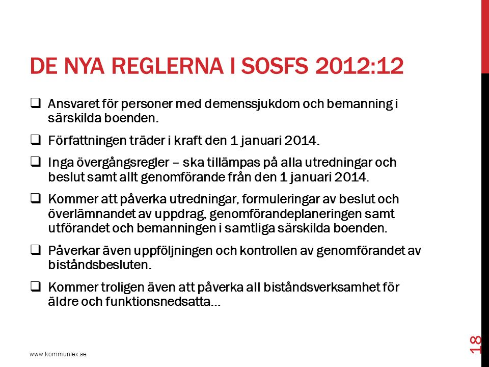 de nya reglerna i SOSFS 2012:12
