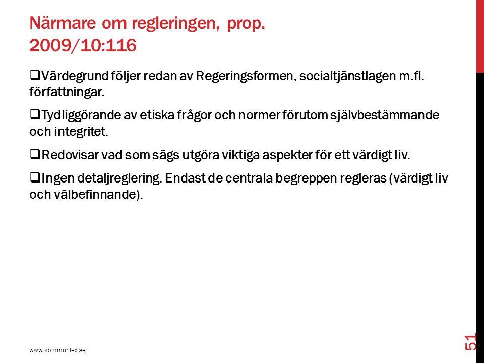 Närmare om regleringen, prop. 2009/10:116