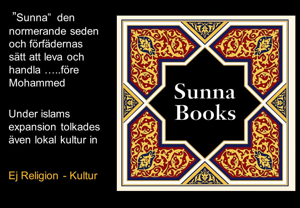 Sunna den normerande seden och förfädernas sätt att leva och handla …..före Mohammed
