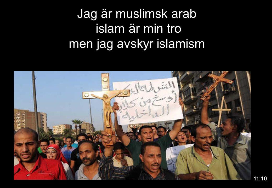 Jag är muslimsk arab islam är min tro men jag avskyr islamism