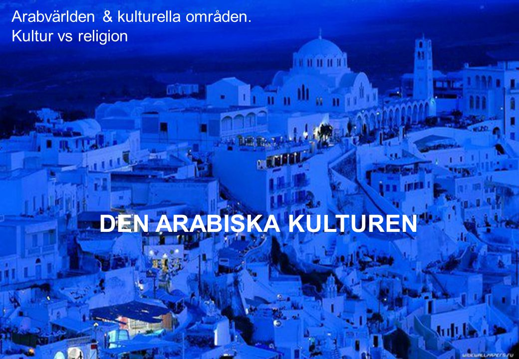 DEN ARABISKA KULTUREN Arabvärlden & kulturella områden.