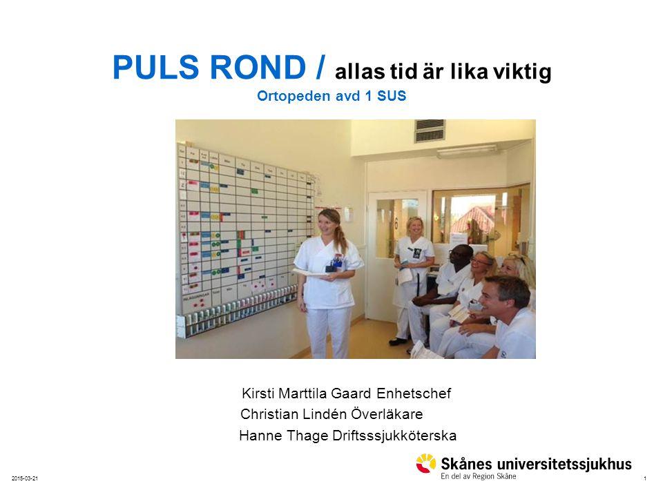 PULS ROND / allas tid är lika viktig Ortopeden avd 1 SUS