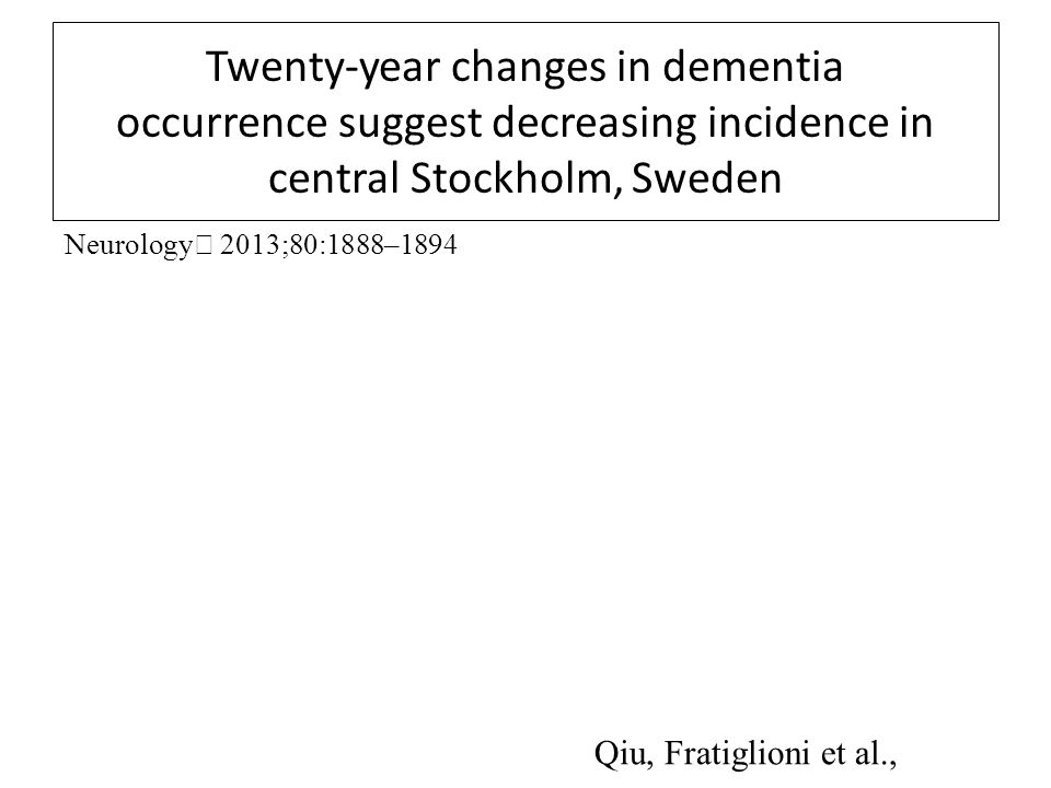 Twenty-year changes in dementia occurrence suggest decreasing incidence in central Stockholm, Sweden
