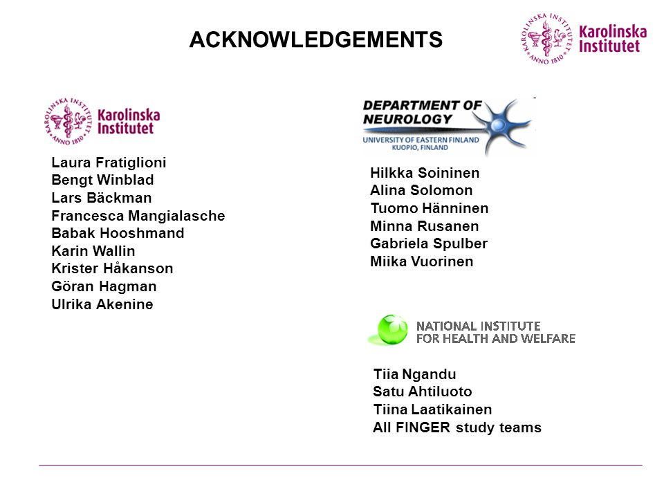 ACKNOWLEDGEMENTS Laura Fratiglioni Bengt Winblad Lars Bäckman
