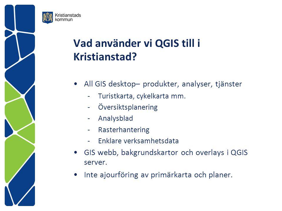 Vad använder vi QGIS till i Kristianstad