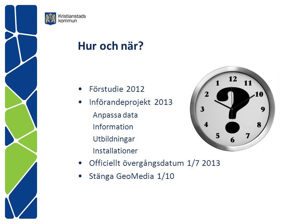Hur och när Förstudie 2012 Införandeprojekt 2013
