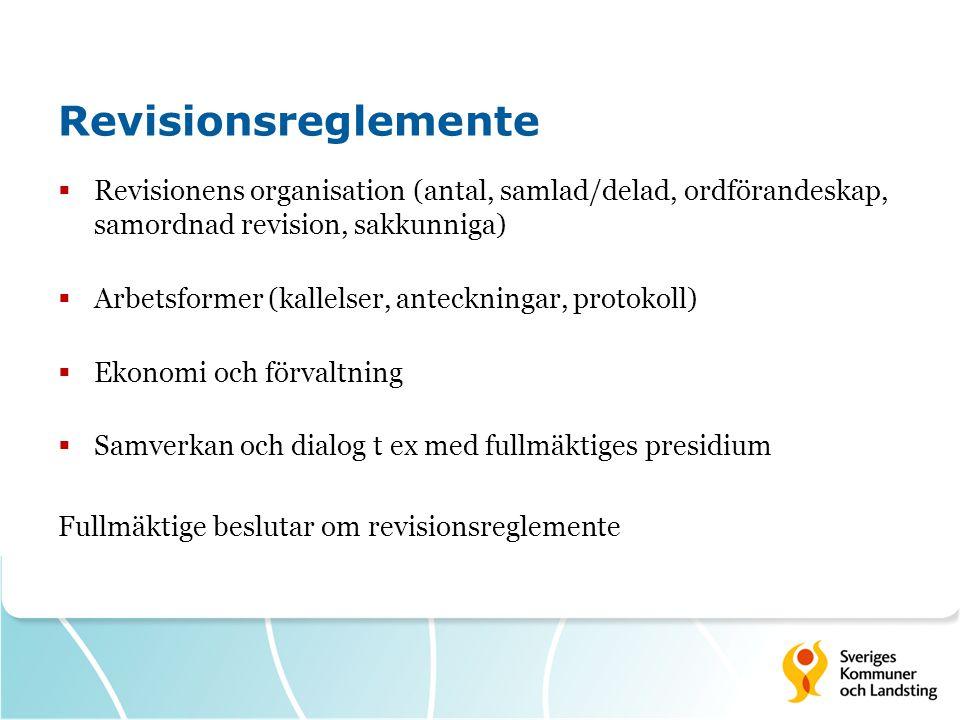 Revisionsreglemente Revisionens organisation (antal, samlad/delad, ordförandeskap, samordnad revision, sakkunniga)