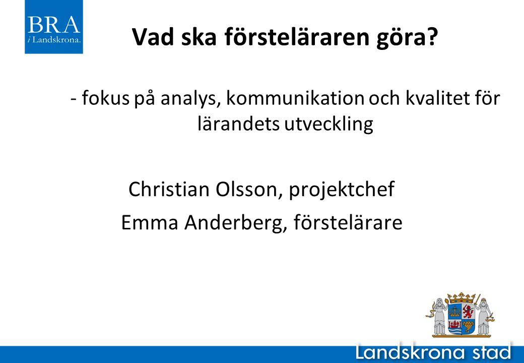 Christian Olsson, projektchef Emma Anderberg, förstelärare