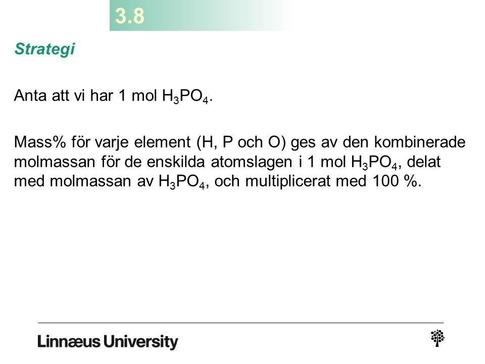 3.8 Strategi Anta att vi har 1 mol H3PO4.