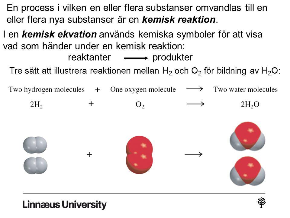 En process i vilken en eller flera substanser omvandlas till en eller flera nya substanser är en kemisk reaktion.