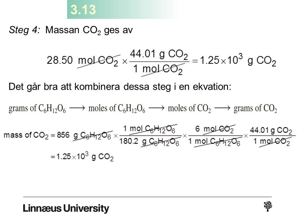 3.13 Steg 4: Massan CO2 ges av Det går bra att kombinera dessa steg i en ekvation: