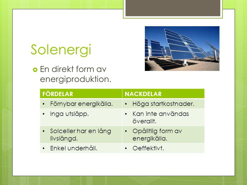 Solenergi En direkt form av energiproduktion. FÖRDELAR NACKDELAR
