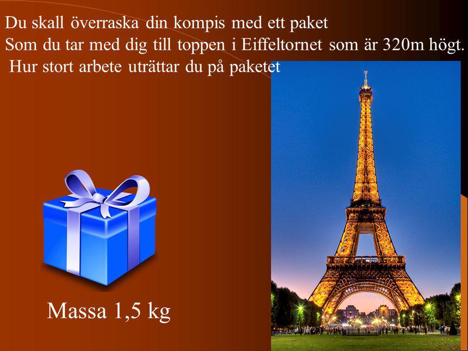 Massa 1,5 kg Du skall överraska din kompis med ett paket