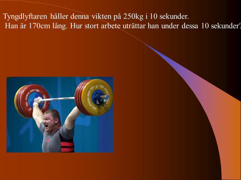 Tyngdlyftaren håller denna vikten på 250kg i 10 sekunder.
