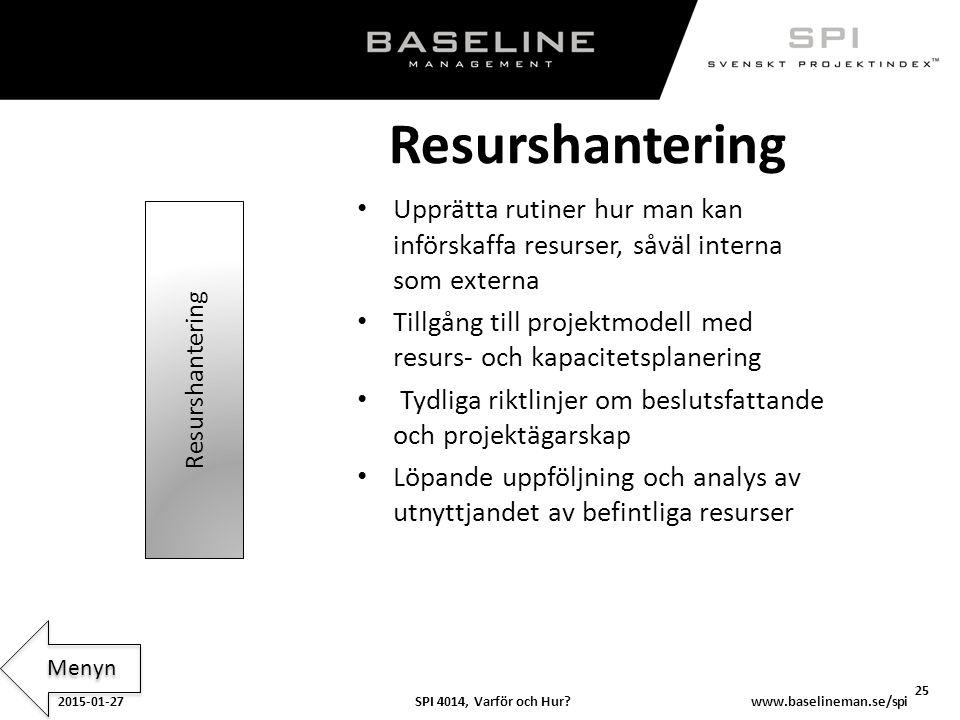 Resurshantering Upprätta rutiner hur man kan införskaffa resurser, såväl interna som externa.