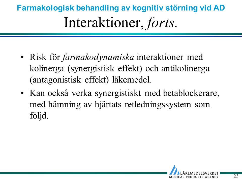 Interaktioner, forts. Risk för farmakodynamiska interaktioner med kolinerga (synergistisk effekt) och antikolinerga (antagonistisk effekt) läkemedel.