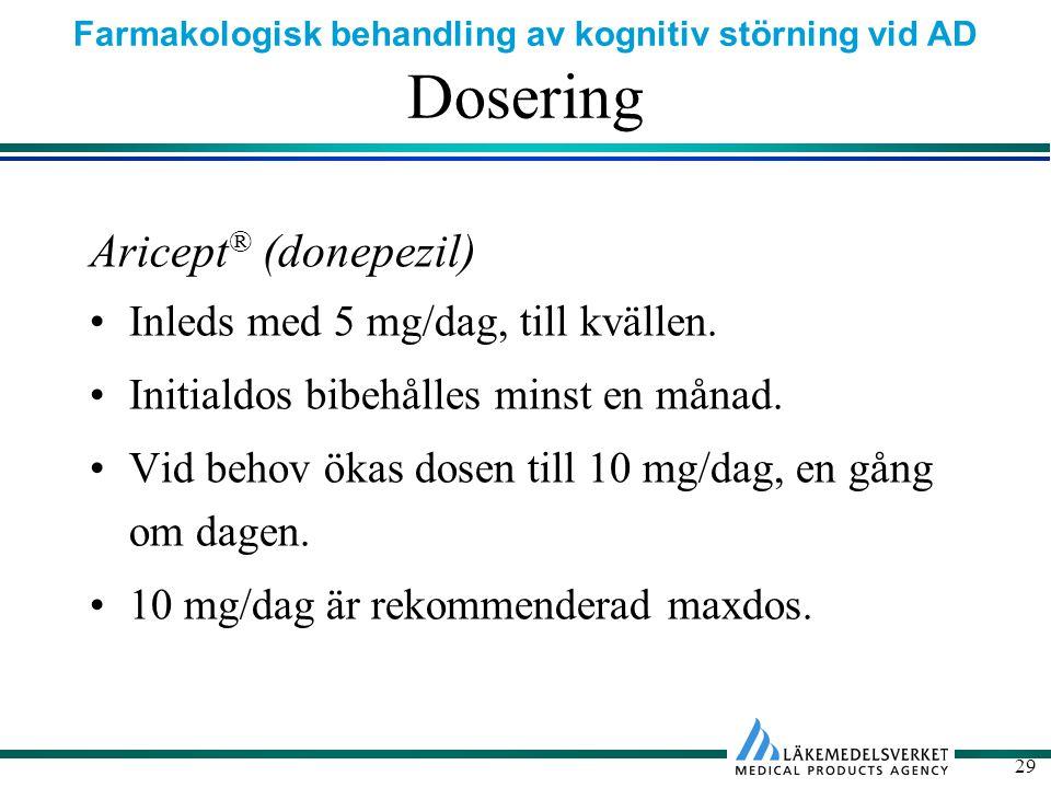 Dosering Aricept® (donepezil) Inleds med 5 mg/dag, till kvällen.
