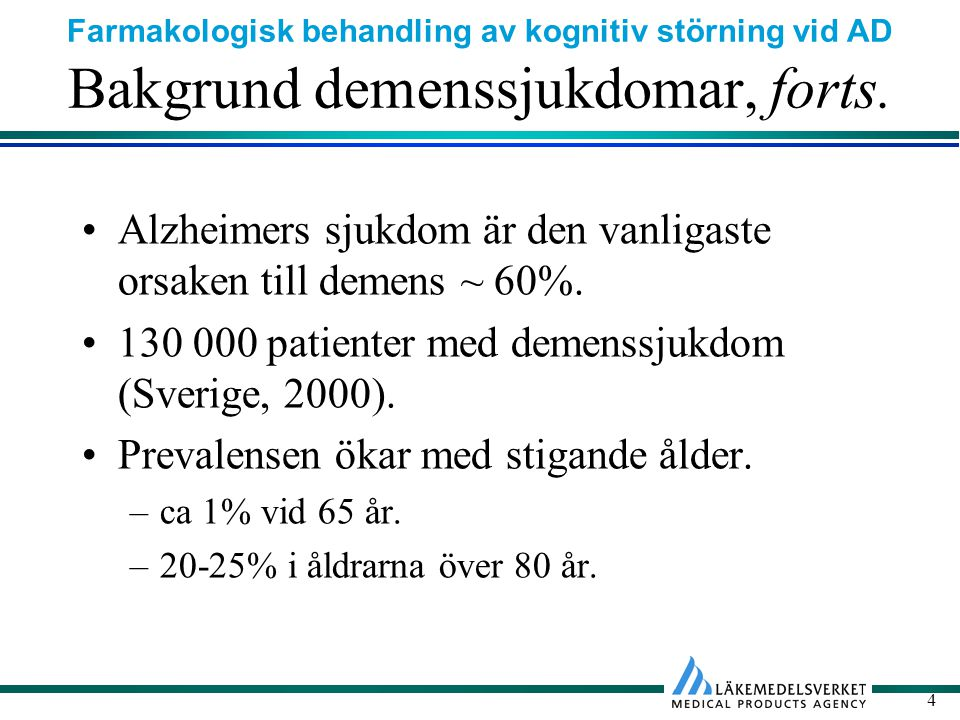 Bakgrund demenssjukdomar, forts.