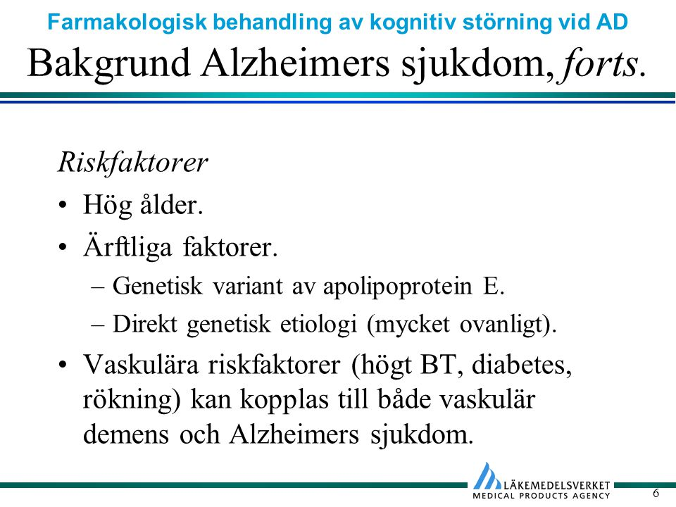Bakgrund Alzheimers sjukdom, forts.