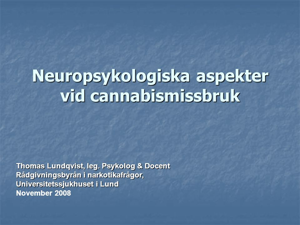 Neuropsykologiska aspekter vid cannabismissbruk