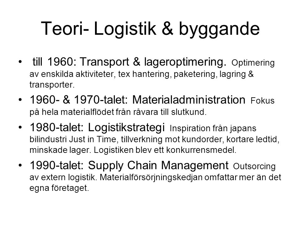 Teori- Logistik & byggande