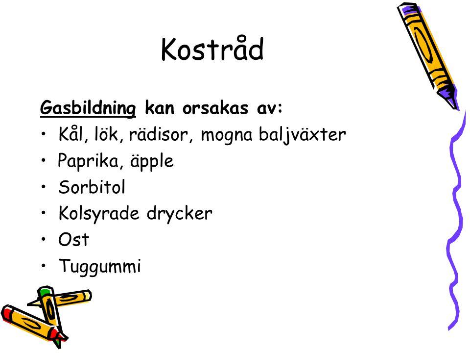 Kostråd Gasbildning kan orsakas av: