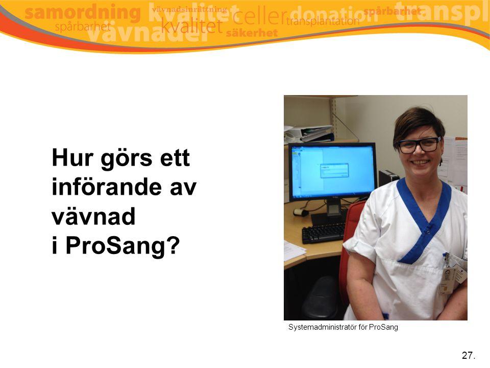 Hur görs ett införande av vävnad i ProSang