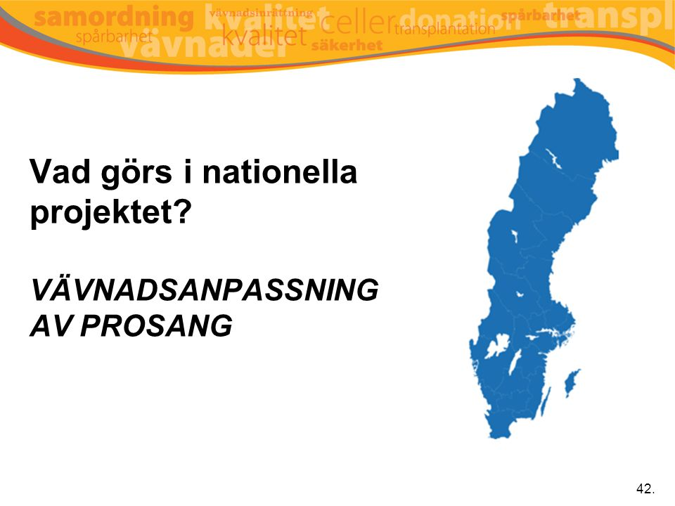 Vad görs i nationella projektet Vävnadsanpassning av ProSang