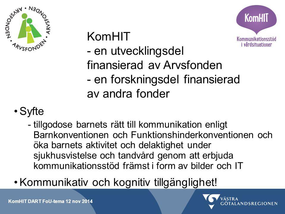 KomHIT - en utvecklingsdel finansierad av Arvsfonden - en forskningsdel finansierad av andra fonder