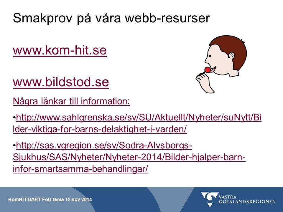 Smakprov på våra webb-resurser www.kom-hit.se www.bildstod.se