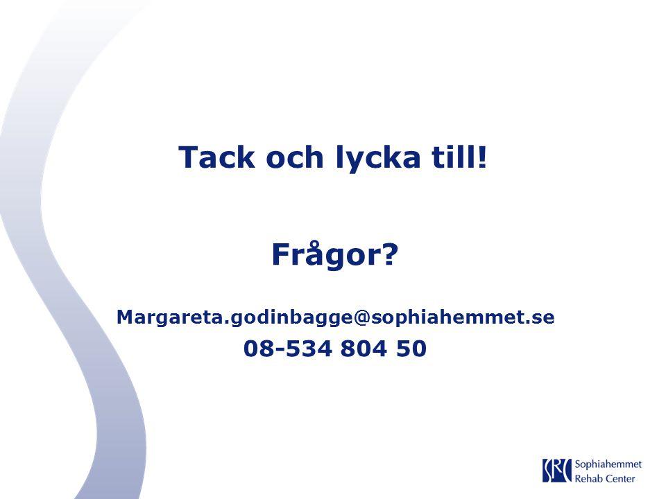 Frågor Margareta.godinbagge@sophiahemmet.se 08-534 804 50