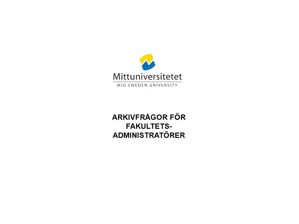 Arkivfrågor för fakultets-administratörer