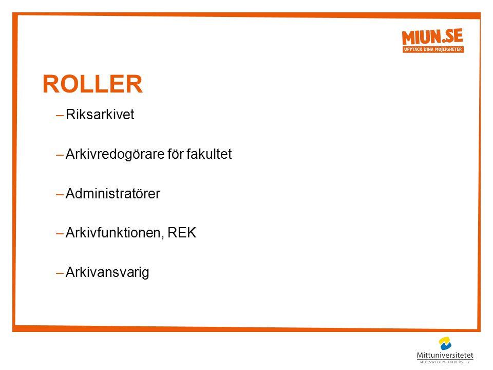 roller Riksarkivet Arkivredogörare för fakultet Administratörer