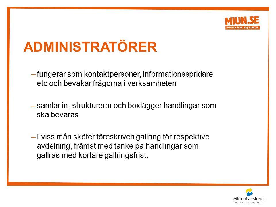 Administratörer fungerar som kontaktpersoner, informationsspridare etc och bevakar frågorna i verksamheten.