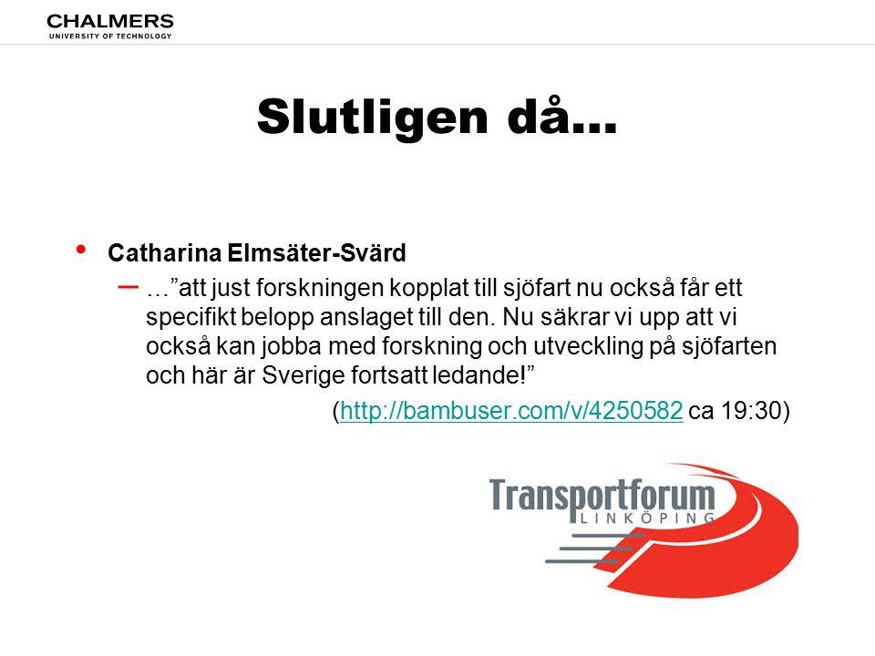 Slutligen då… Catharina Elmsäter-Svärd