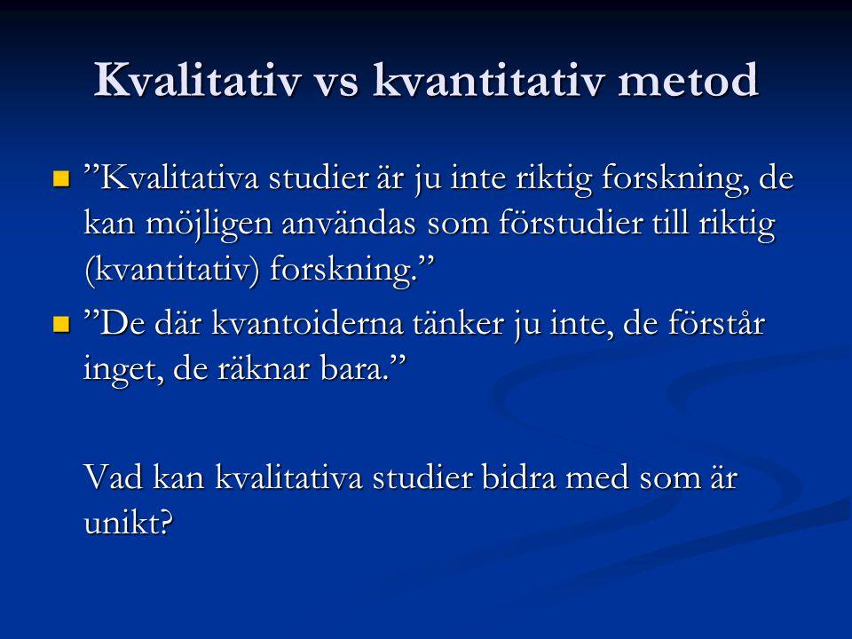 Kvalitativ vs kvantitativ metod