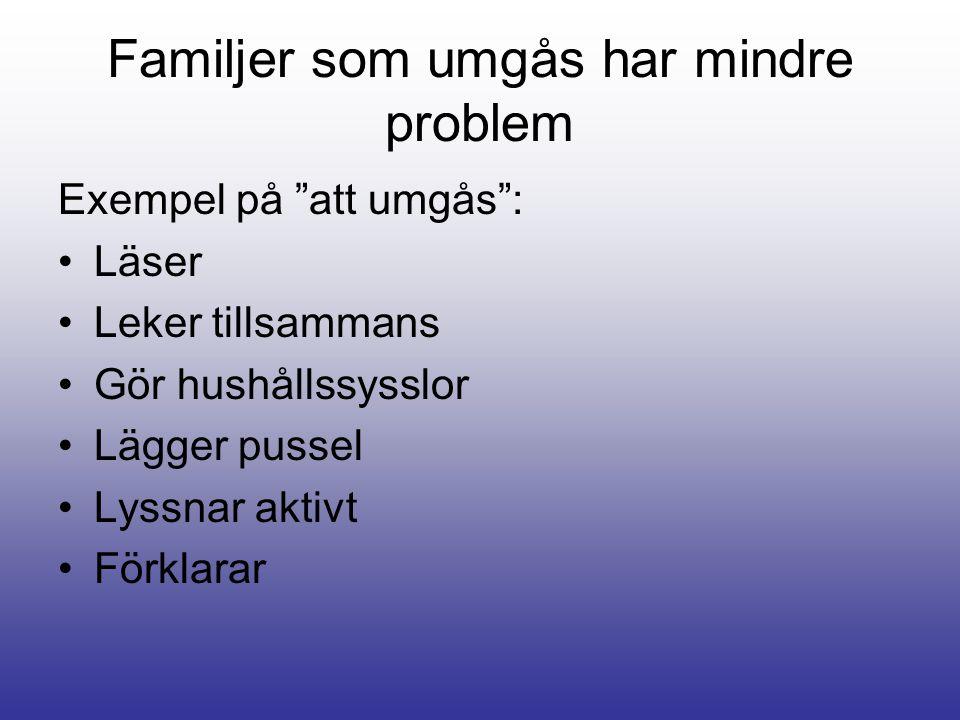 Familjer som umgås har mindre problem