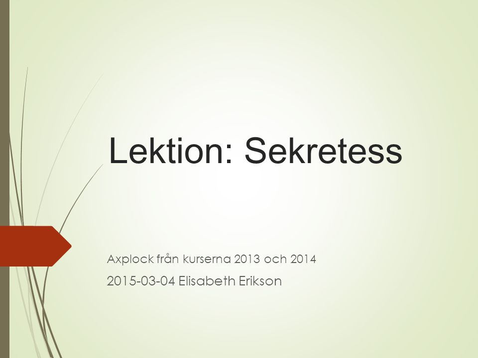 Axplock från kurserna 2013 och 2014 2015-03-04 Elisabeth Erikson