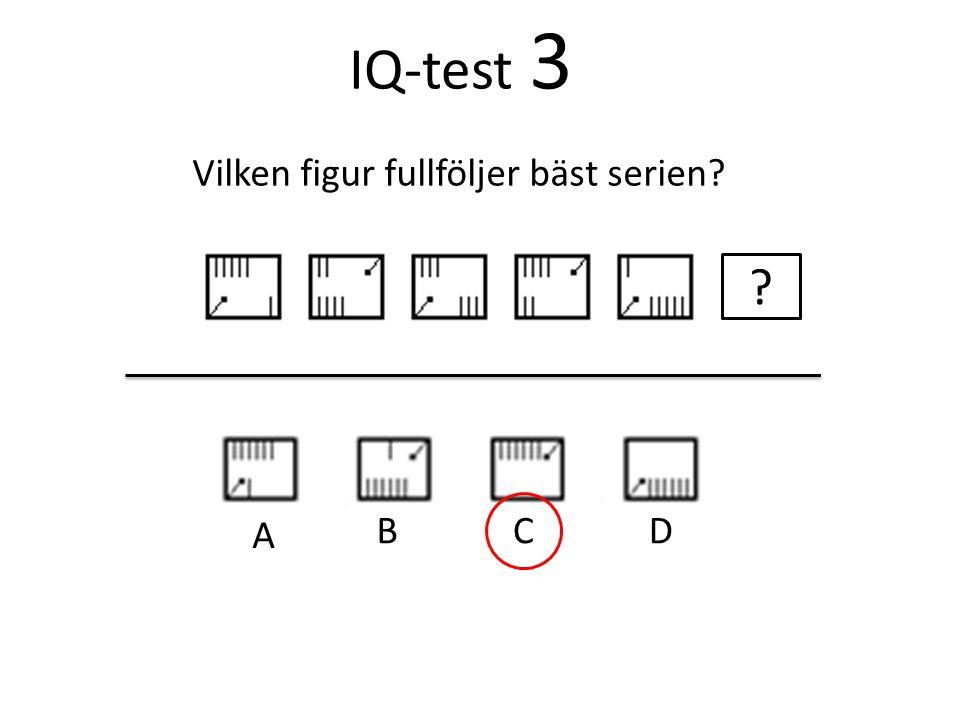 IQ-test 3 Vilken figur fullföljer bäst serien A B C D