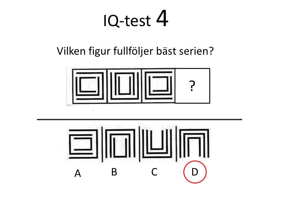 IQ-test 4 Vilken figur fullföljer bäst serien A B C D